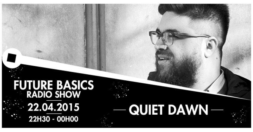 22.04.15 I Future Basics I Quiet Dawn