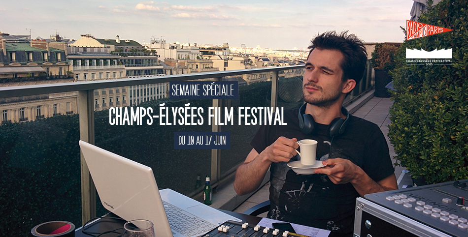 Champs elys es film festival paris radio campus paris for Exterieur nuit film