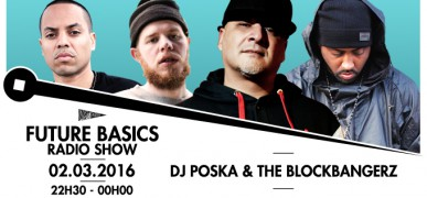 FUTURE BASICS : DJ POSKA & THE BLOCKBANGERZ // 02.03.16