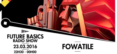 FUTURE BASICS : FOWATILE // 23.03.16