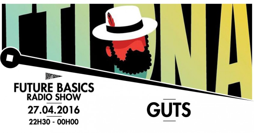 FUTURE BASICS : GUTS // 27.04.16