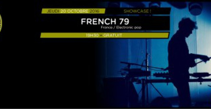 Showcases Balades Sonores – French 79 // 20.10.16