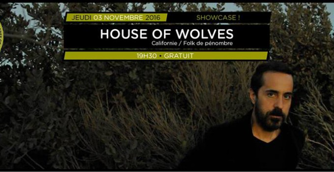 Showcases Balades Sonores – House of Wolves // 10.11.2016
