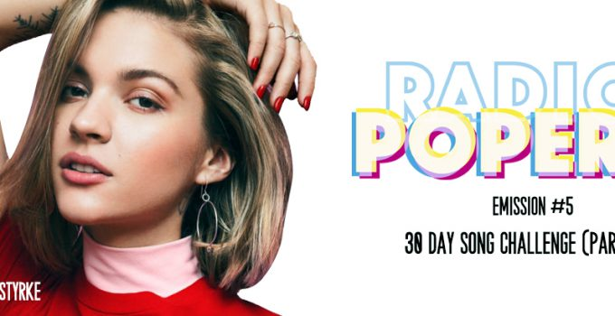Radio Popers S02 #5 – 30 DAY SONG CHALLENGE (Part 1)
