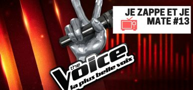 Je zappe et je mate #13 – The Voice // 01.02.18
