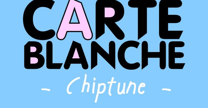 Carte Blanche – Chiptune // 17.03.18