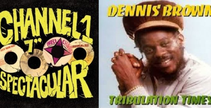 Bam Salute special Channel One & Dennis Brown