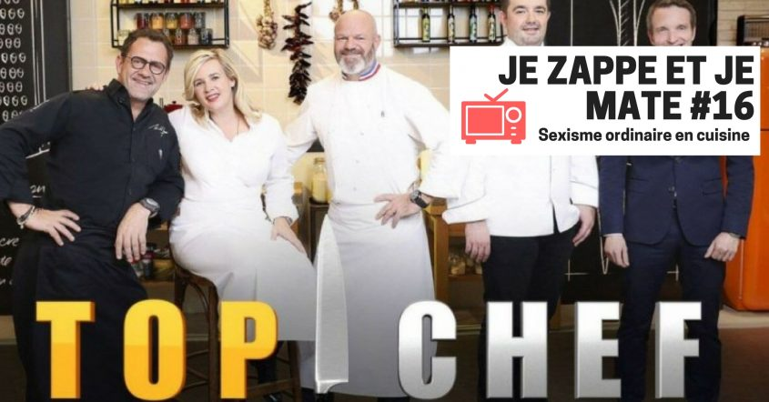 Je zappe et je mate #16 – Top Chef // 29.03