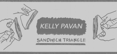 Sandwich Triangle – Kelly Pavan & NO3sis // 15.05.2018