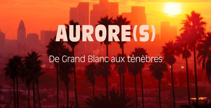 La Ligue des Albums Incompris : Aurore(s) // 12.01.19