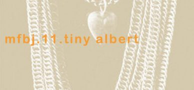 MFBJ 11 – Tiny Albert (Chineurs des origines)