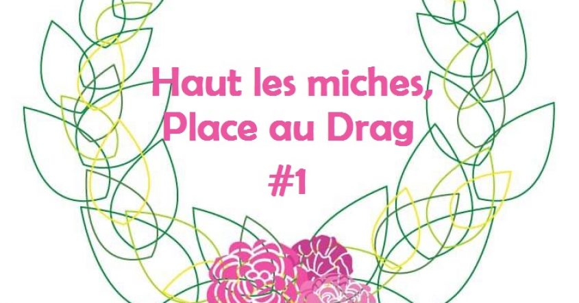 Haut Les Miches, Place au Drag #1 // Icee Drag'On