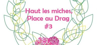 Haut Les Miches, Place au Drag #3 // Miss Fit of Nine